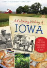 A Culinary History of Iowa: Sweet Corn, Pork Tenderloins, Maid-Rites & More Cover Image