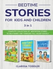 Bedtime Stories for Kids and Children: Complete Collection of Meditation Stories to Help Babies and Toddlers Fall Asleep Quickly Cover Image