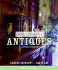 Care and Repair of Antiques and Collectables Cover Image