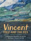 Vincent, Theo and the Fox: A mischievous adventure through the paintings of Vincent van Gogh Cover Image