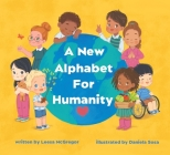 A New Alphabet for Humanity: A Children's Book of Alphabet Words to Inspire Compassion, Kindness and Positivity Cover Image