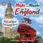 Mishi and Mashi go to England: Mishi and Mashi Visit Europe Cover Image