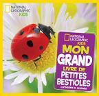 National Geographic Kids: Mon Grand Livre de Petites Bestioles Cover Image