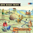 NPR Road Trips: Roadside Attractions Lib/E: Stories That Take You Away . . . Cover Image