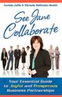 See Jane Collaborate: Your Essential Guide to Joyful and Prosperous Business Partnerships Cover Image