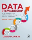 Data Stewardship: An Actionable Guide to Effective Data Management and Data Governance Cover Image