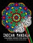 Indian Mandala Coloring Books for Adults: Adults Coloring Book Relaxation Stress Relieving Designs Patterns Cover Image