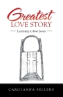 Greatest Love Story: Learning to Love Jesus Cover Image