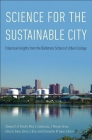 Science for the Sustainable City: Empirical Insights from the Baltimore School of Urban Ecology Cover Image