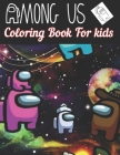 Among us Coloring book for kids: 50+ pages Among Us Coloring book with pages of high quality designs for kids Cover Image