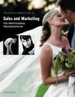 The Kathleen Hawkins Guide to Sales and Marketing for Professional Photographers Cover Image