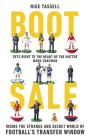 Boot Sale: Inside the Strange and Secret World of Football's Transfer Window Cover Image