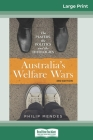 Australia's Welfare Wars: The players, the politics and the ideologies (3rd edition) (16pt Large Print Edition) Cover Image