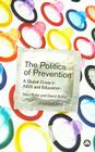 The Politics of Prevention: A Global Crisis in AIDS and Education Cover Image