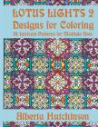 Lotus Lights 2 - Designs for Coloring: 34 Intricate Patterns for Multiple Uses Cover Image