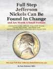 Full Step Jefferson Nickels Can Be Found In Change and Are Worth A Small Fortune: Complete Guide: Errors, Full Step, Silver, Toned and More - Beginner Cover Image