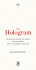 The Hologram: Feminist, Peer-to-Peer Health for a Post-Pandemic Future (Vagabonds) Cover Image