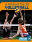 12 Reasons to Love Volleyball (Sports Report) Cover Image
