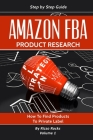 Amazon FBA: Product research: How to Find Products to Private Label Cover Image