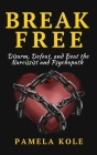 Break Free From The Narcissist and Psychopath: Escape Toxic Relationships and Emotional Manipulation Cover Image