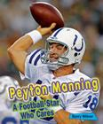 Peyton Manning: A Football Star Who Cares (Sports Stars Who Care) Cover Image