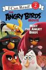 The Angry Birds Movie: Meet the Angry Birds (I Can Read Level 2) Cover Image