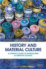 History and Material Culture: A Student's Guide to Approaching Alternative Sources Cover Image