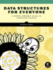 Data Structures for Everyone: A Hand-Drawn Guide to Computer Science Cover Image