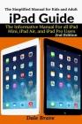 iPad Guide: The Informative Manual For all iPad Mini, iPad Air, and iPad Pro Users Cover Image