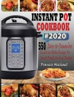 Instant Pot Cookbook #2020: 550 Easy-to-Remember Quick-to-Make Instant Pot Recipes for Smart People on Any Budget Cover Image