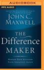 The Difference Maker: Making Your Attitude Your Greatest Asset Cover Image