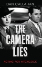 The Camera Lies: Acting for Hitchcock Cover Image