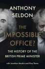 The Impossible Office?: The History of the British Prime Minister Cover Image