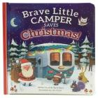Brave Little Camper Saves Christmas (Padded Picture Book) Cover Image