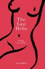 The Last Hello: 99 Odes to the Body Cover Image