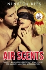 Air Scents: Explicit and Forbidden Erotic Hot Sexy Stories for Naughty Adult Box Set Collection Cover Image