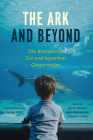 The Ark and Beyond: The Evolution of Zoo and Aquarium Conservation (Convening Science: Discovery at the Marine Biological Laboratory) Cover Image