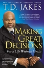 Making Great Decisions: For a Life Without Limits Cover Image