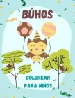 Búhos colorear para niños: Libro Infantil para Pintar Dibujos de búhos para colorear Cover Image