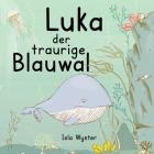 Luka - Der traurige Blauwal: Ein Vorlesebuch für Kinder über Depressionen Cover Image
