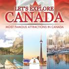 Let's Explore Canada (Most Famous Attractions in Canada) Cover Image