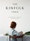 The Kinfolk Table: Recipes for Small Gatherings Cover Image