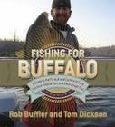 Fishing for Buffalo: A Guide to the Pursuit and Cuisine of Carp, Suckers, Eelpout, Gar, and Other Rough Fish Cover Image