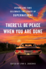 There'll Be Peace When You Are Done: Actors and Fans Celebrate the Legacy of Supernatural Cover Image
