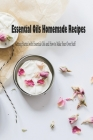 Essential Oils Homemade Recipes: Getting Started with Essential Oils and How to Make Your Own Stuff: Mother's Day Gift 2021, Happy Mother's Day, Gift Cover Image