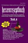 Hexe Maria Hexenrezeptbuch Teil 4: Für Krauterhexen, Selbermacherinnen und Sparfüchse: Für Kräuterhexen, Selbermacherinnen, Sparfüchse, Selbstversorge Cover Image