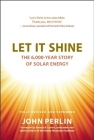 Let It Shine: The 6,000-Year Story of Solar Energy Cover Image