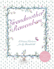 Grandmother Remembers 30th Anniversary Edition: A Written Heirloom for My Grandchild Cover Image