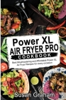 Power XL Air Fryer Pro Cookbook: Best Mouthwatering and Affordable Power XL Air Fryer Recipes for every occasion Cover Image