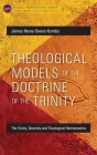 Theological Models of the Doctrine of the Trinity: The Trinity, Diversity and Theological Hermeneutics Cover Image